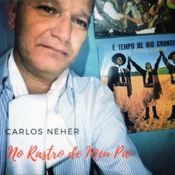 Carlos Neher - No Rastro do meu Pai