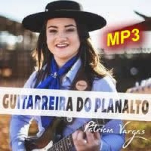 Patricia Vargas - Guitarreira do Planalto - Single MP3